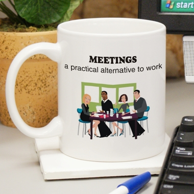 Bring some fun and humor to the workplace with our Have a Meeting Mug. Hate making decisions? Rather than talk about things than do things? WHY NOT HOLD A MEETING and enjoy benefits like Feel important Interact with others, Take notes, Delegate orders! Meetings are a practical alternative to work.