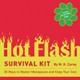 The Hot Flash Survival Kit
